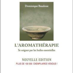 L'aromathérapie de Dominique Baudoux