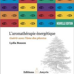 L'aromathérapie energetique Lydia Bosson