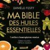 Ma bible des huiles essentielles en couleur