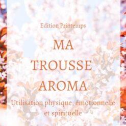 ma trousse aroma - edition printemps 2021